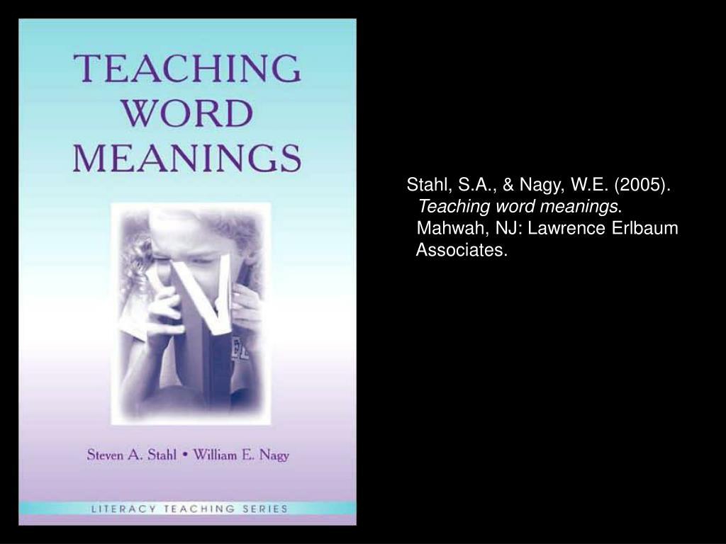 Stahl, S.A., & Nagy, W.E. (2005).