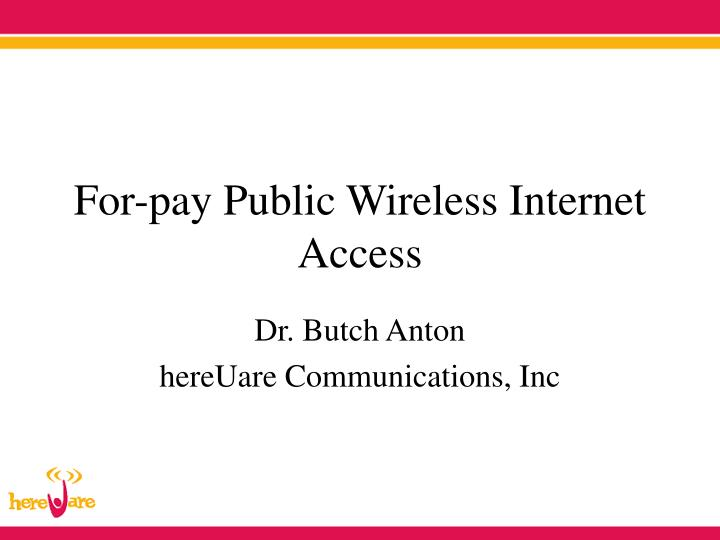 For pay public wireless internet access