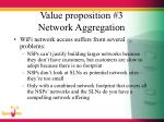 value proposition 3 network aggregation