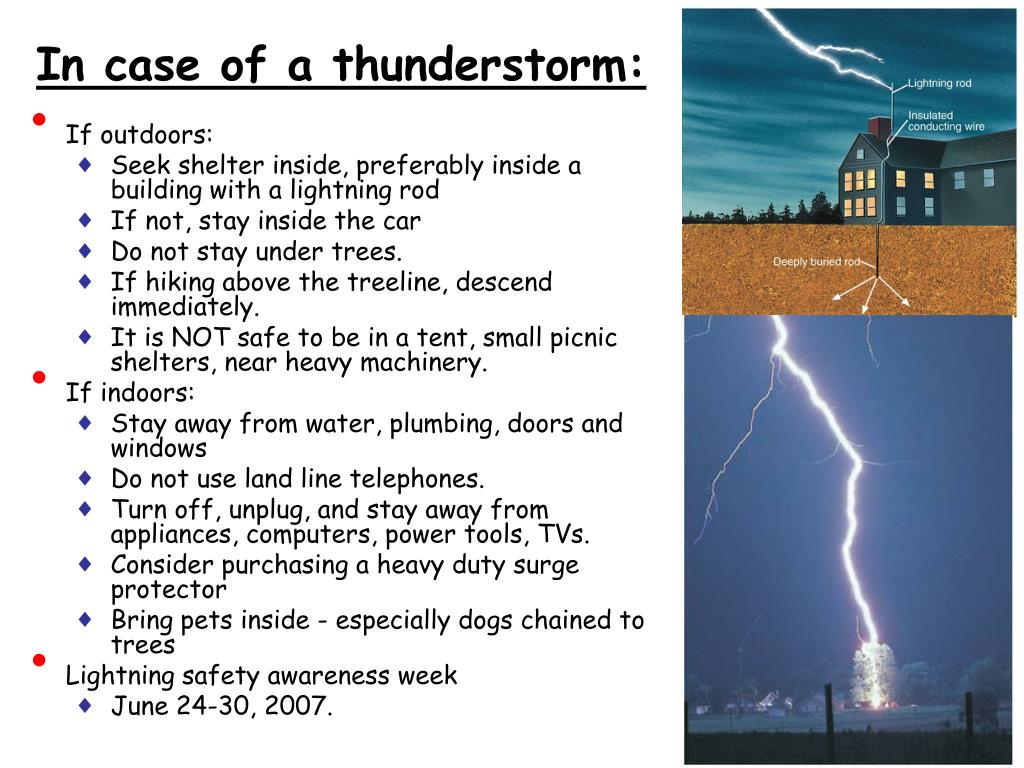 In case of a thunderstorm: