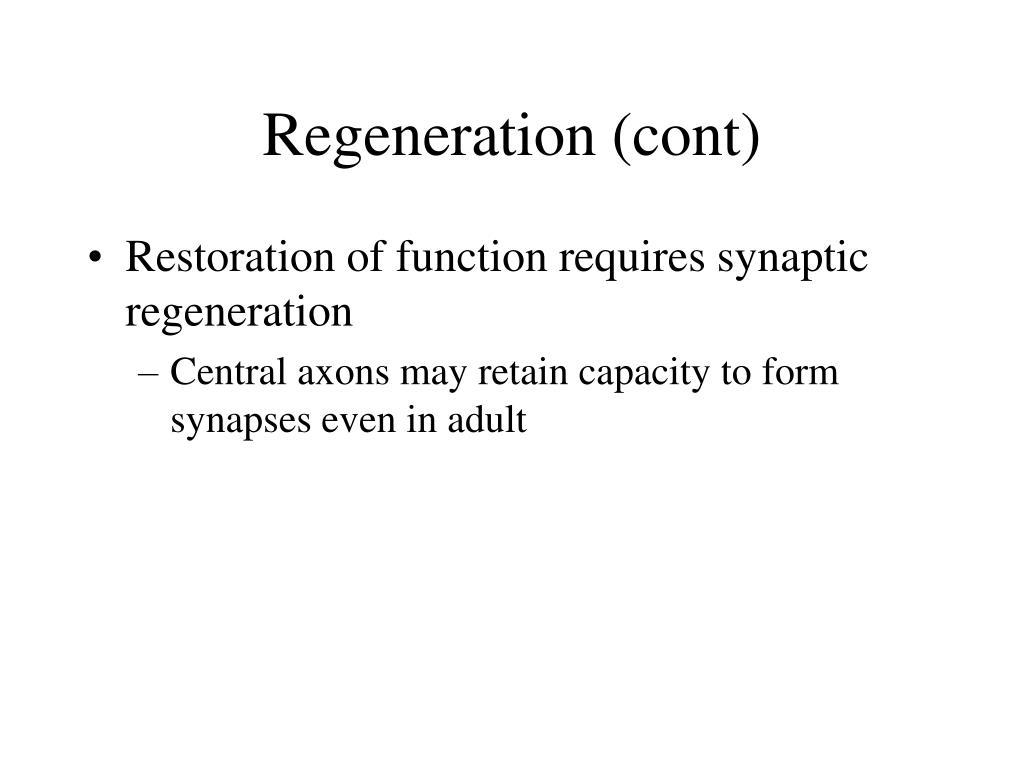 Regeneration (cont)
