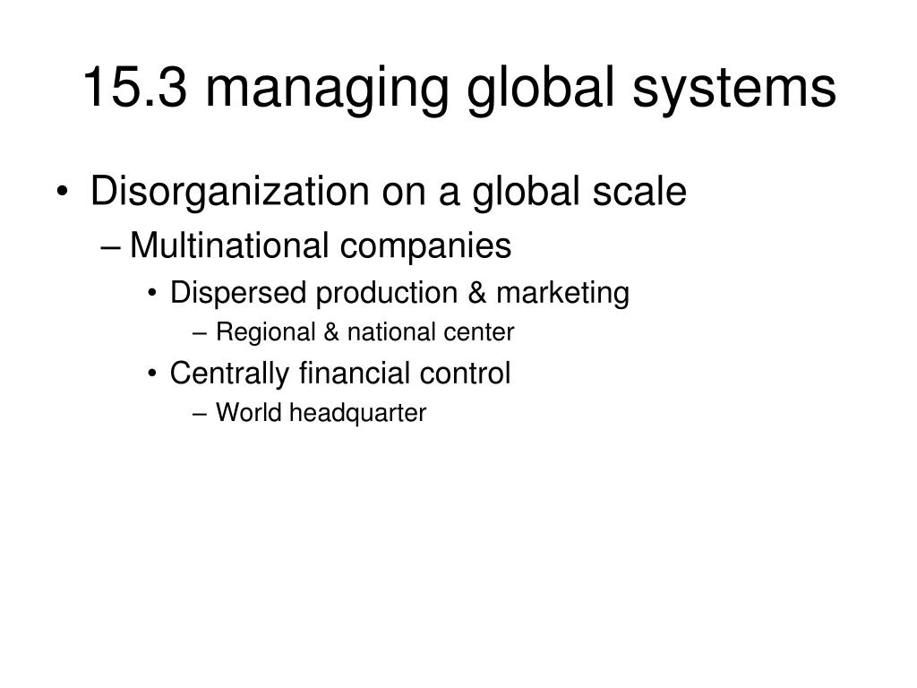 15.3 managing global systems