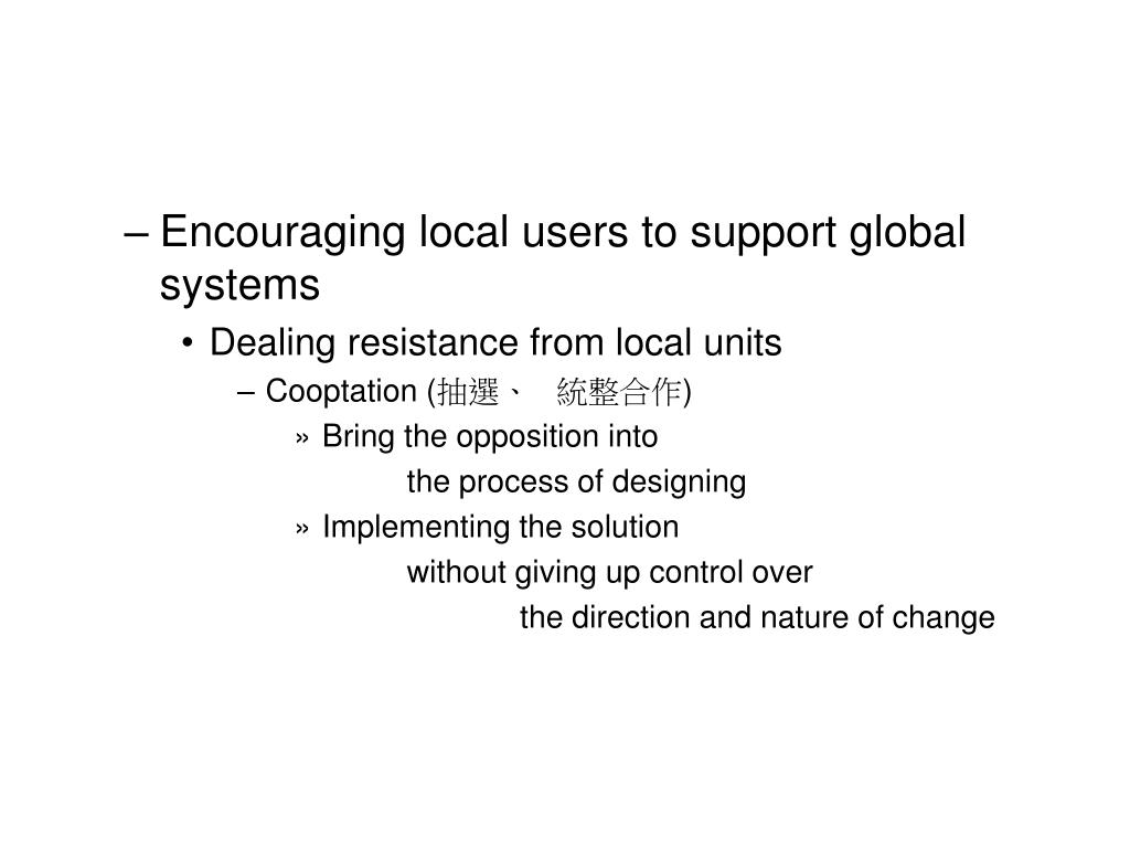 Encouraging local users to support global systems