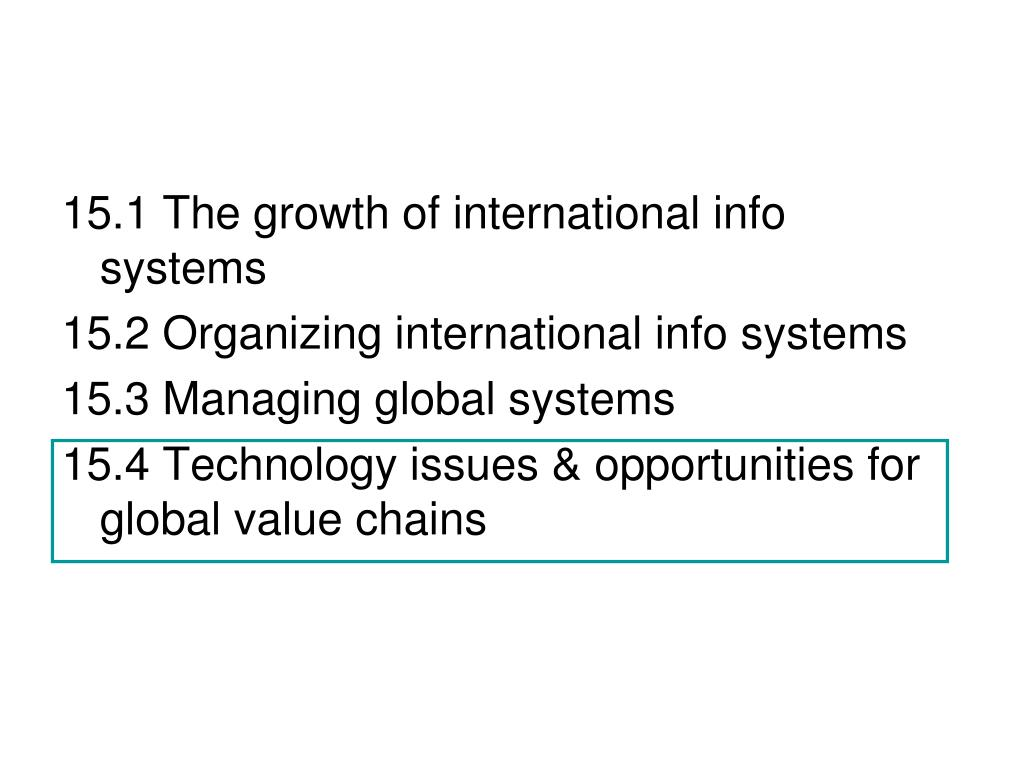 15.1 The growth of international info systems
