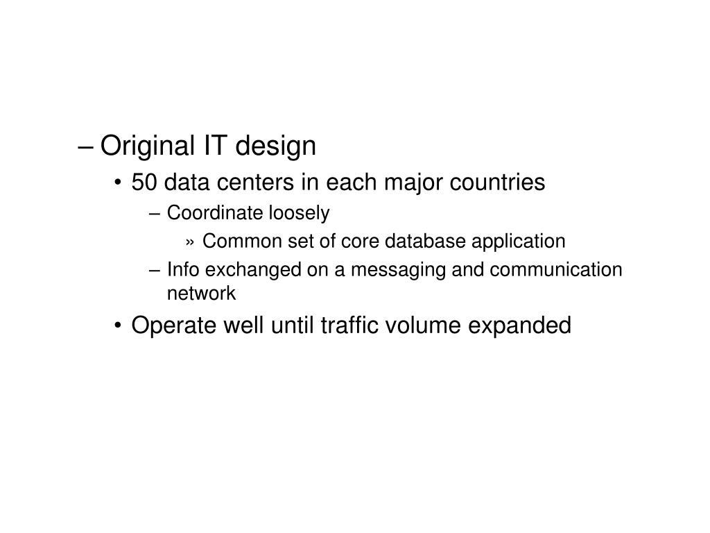 Original IT design