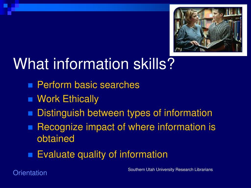 What information skills?