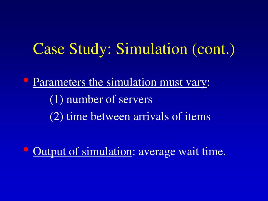 Case Study: Simulation (cont.)