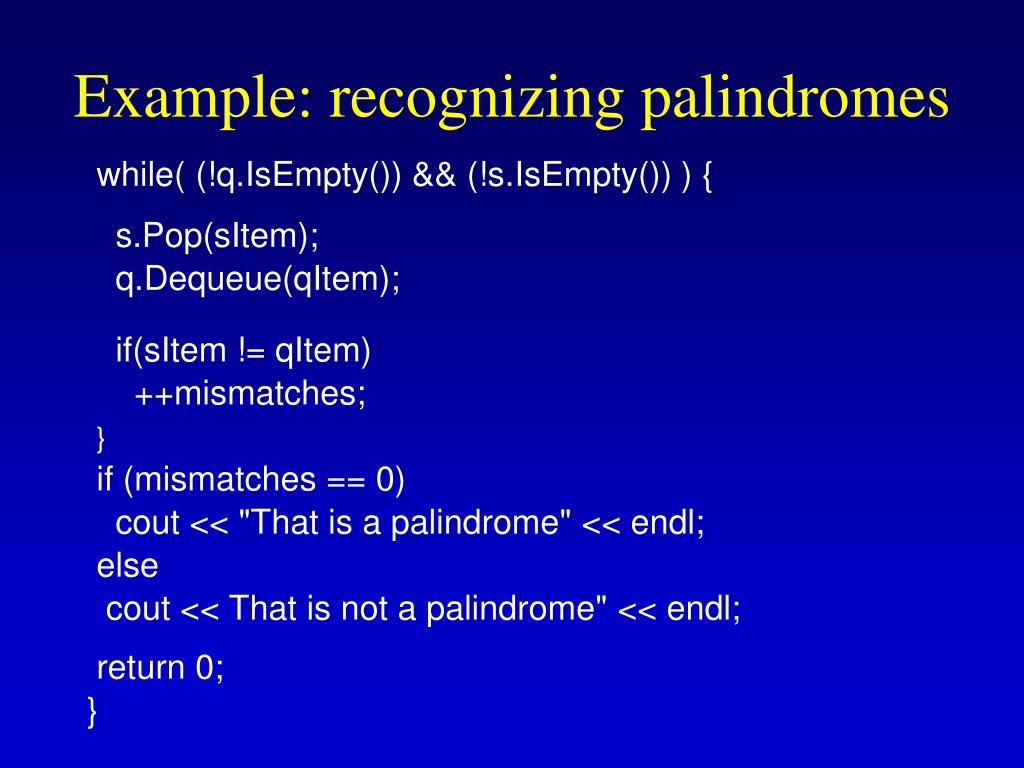 Example: recognizing palindromes