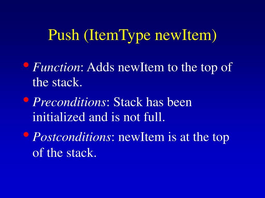 Push (ItemType newItem)