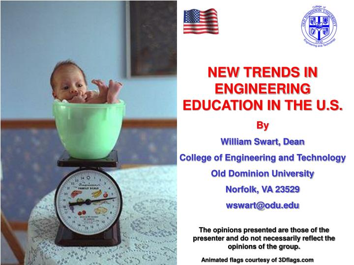 NEW TRENDS IN ENGINEERING EDUCATION IN THE U.S.