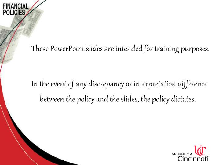 These PowerPoint slides are intended for training purposes.