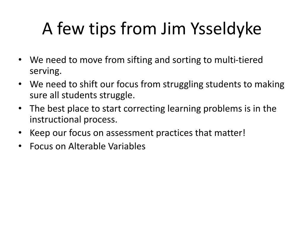 A few tips from Jim Ysseldyke