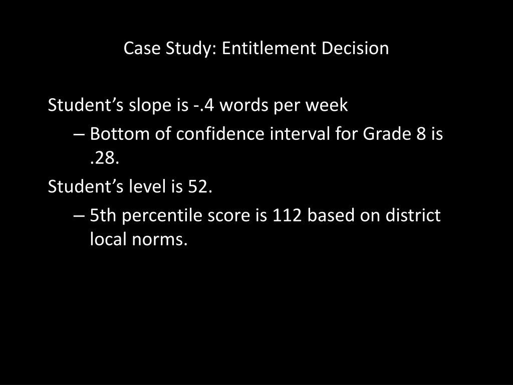 Case Study: Entitlement Decision