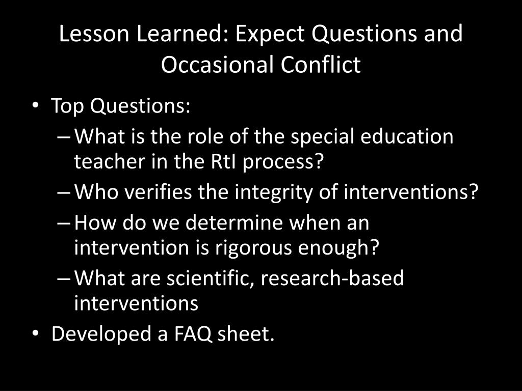 Lesson Learned: Expect Questions and Occasional Conflict