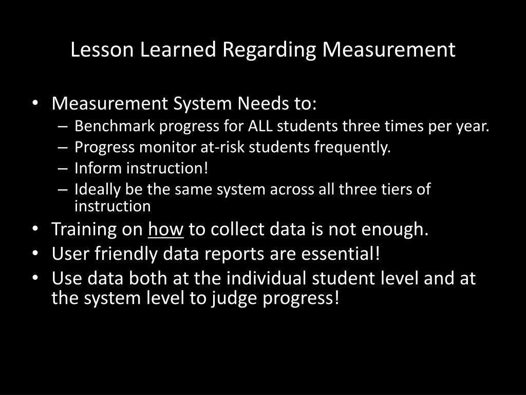 Lesson Learned Regarding Measurement