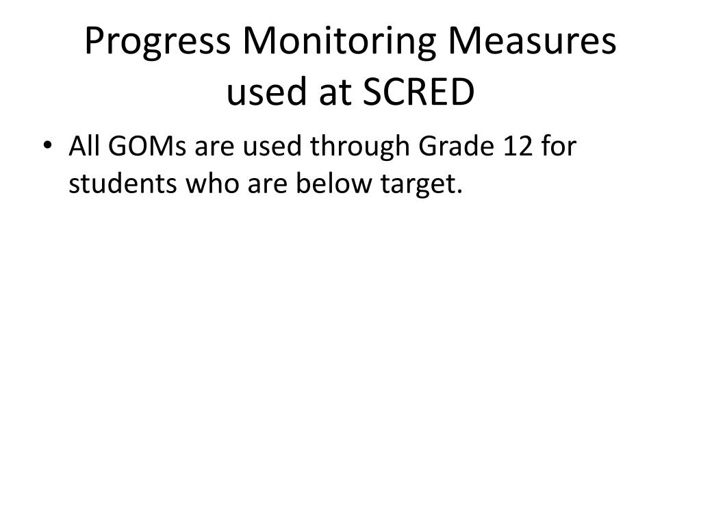 Progress Monitoring Measures used at SCRED