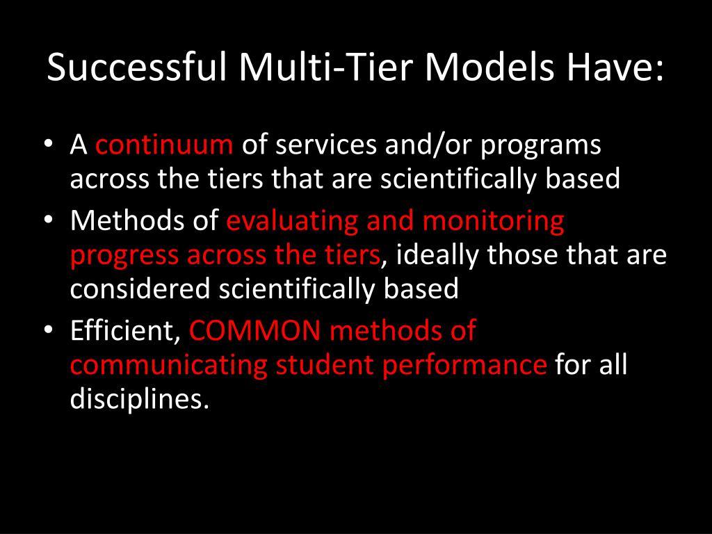 Successful Multi-Tier Models Have: