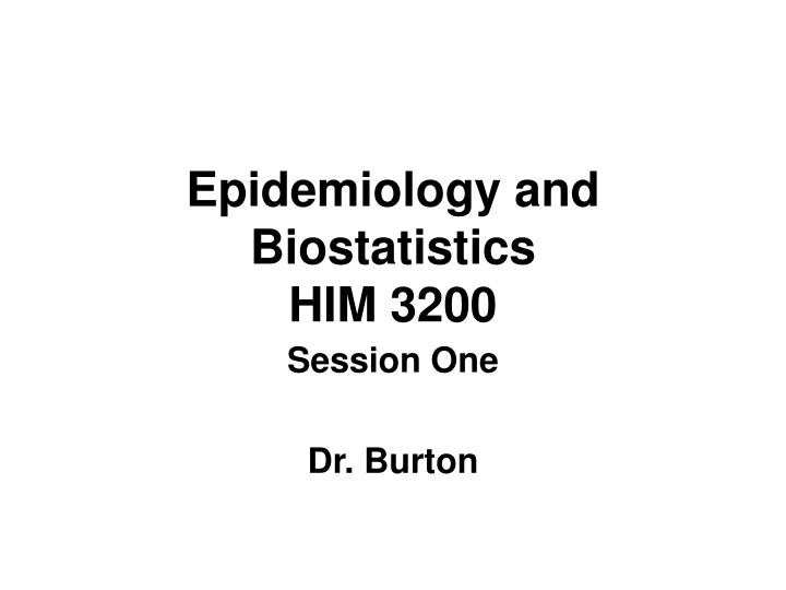 Epidemiology and biostatistics him 3200