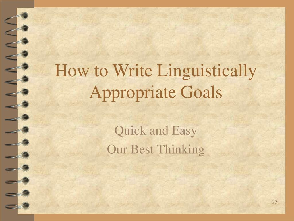 How to Write Linguistically Appropriate Goals