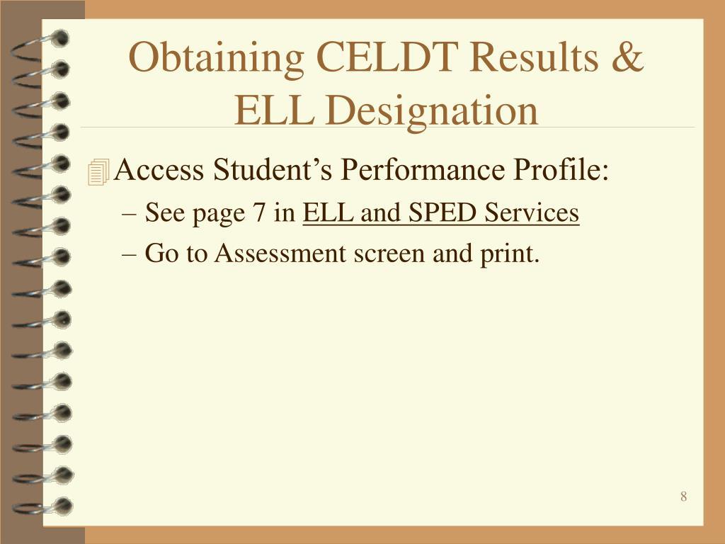 Obtaining CELDT Results & ELL Designation