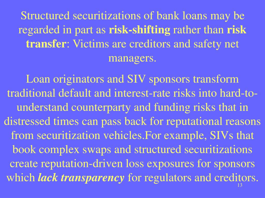 Structured securitizations of bank loans may be regarded in part as