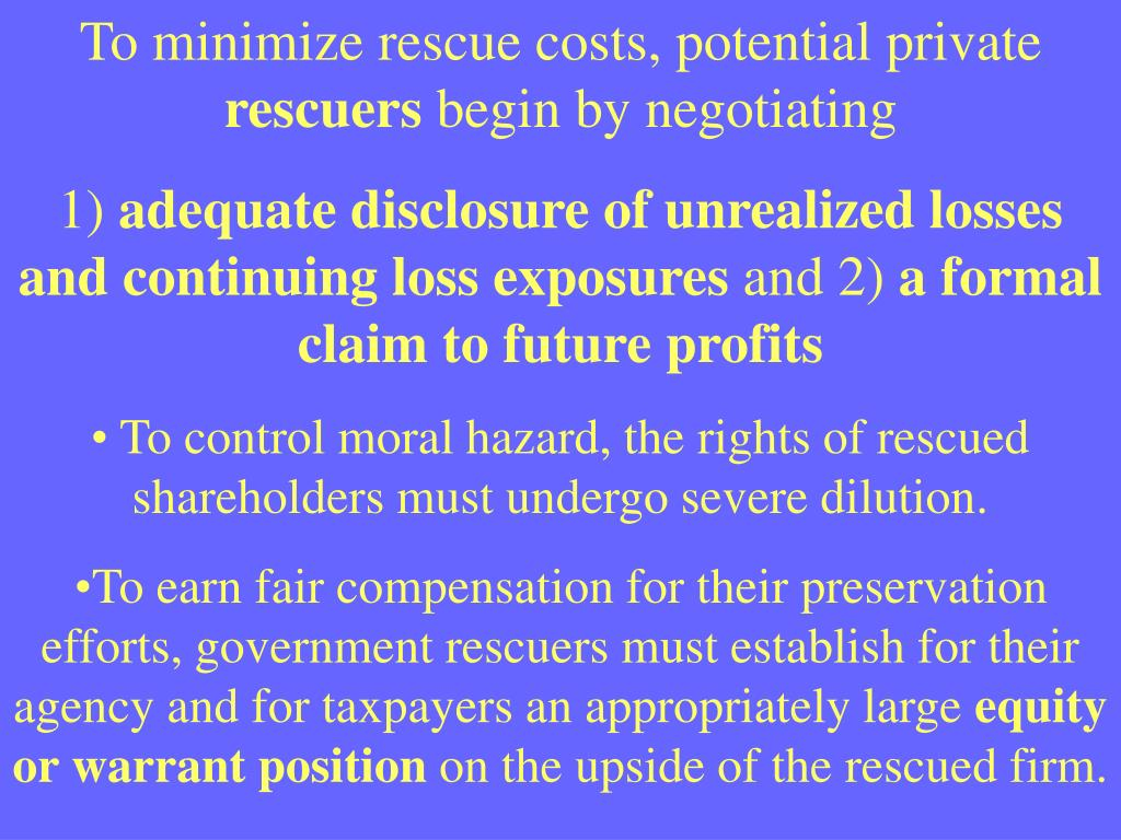 To minimize rescue costs, potential private