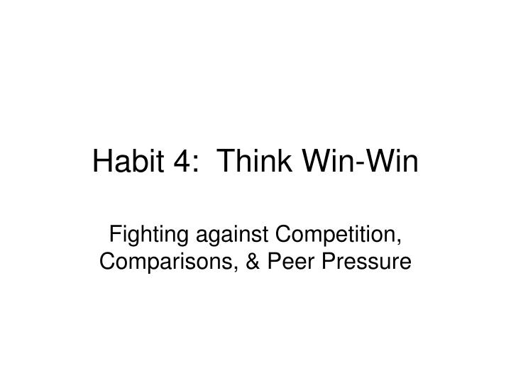Habit 4 think win win l.jpg
