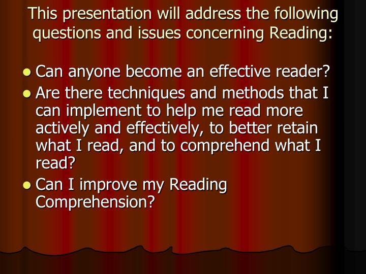 This presentation will address the following questions and issues concerning reading