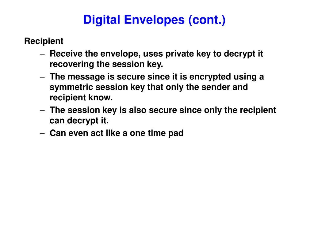 Digital Envelopes (cont.)
