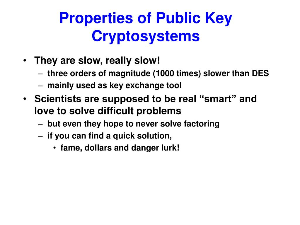 Properties of Public Key Cryptosystems