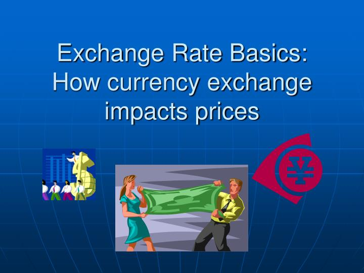 Exchange rate basics how currency exchange impacts prices