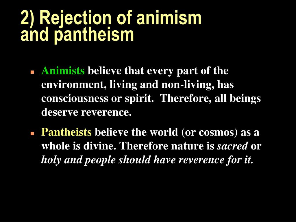 2) Rejection of animism and pantheism
