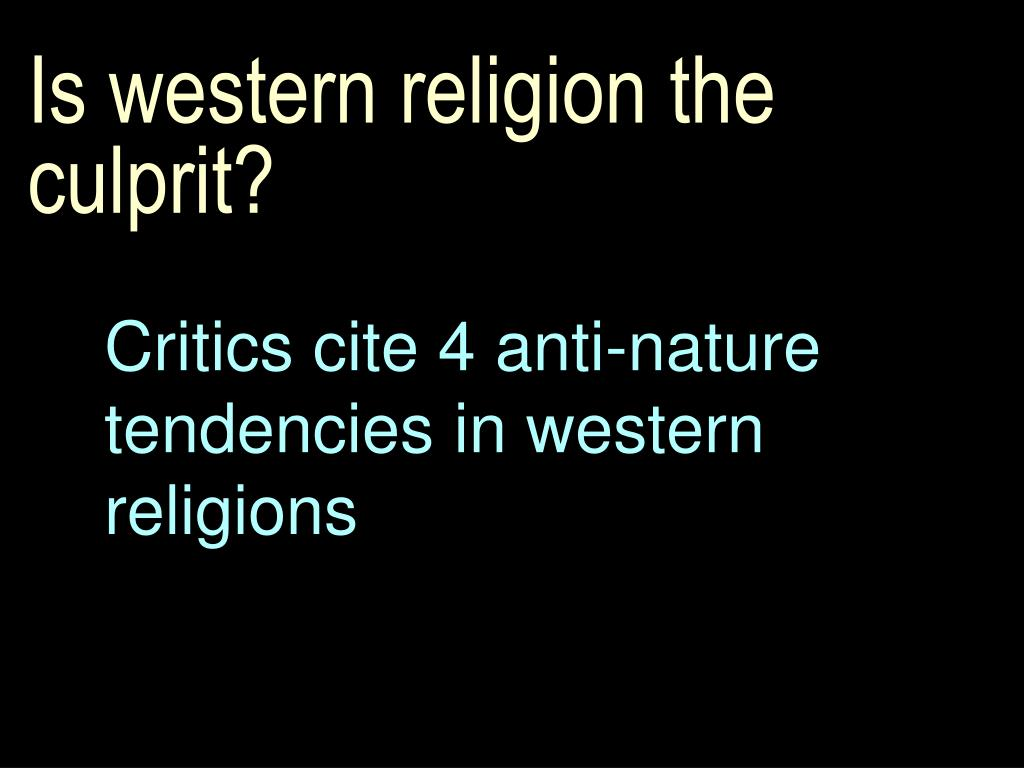 Is western religion the culprit?