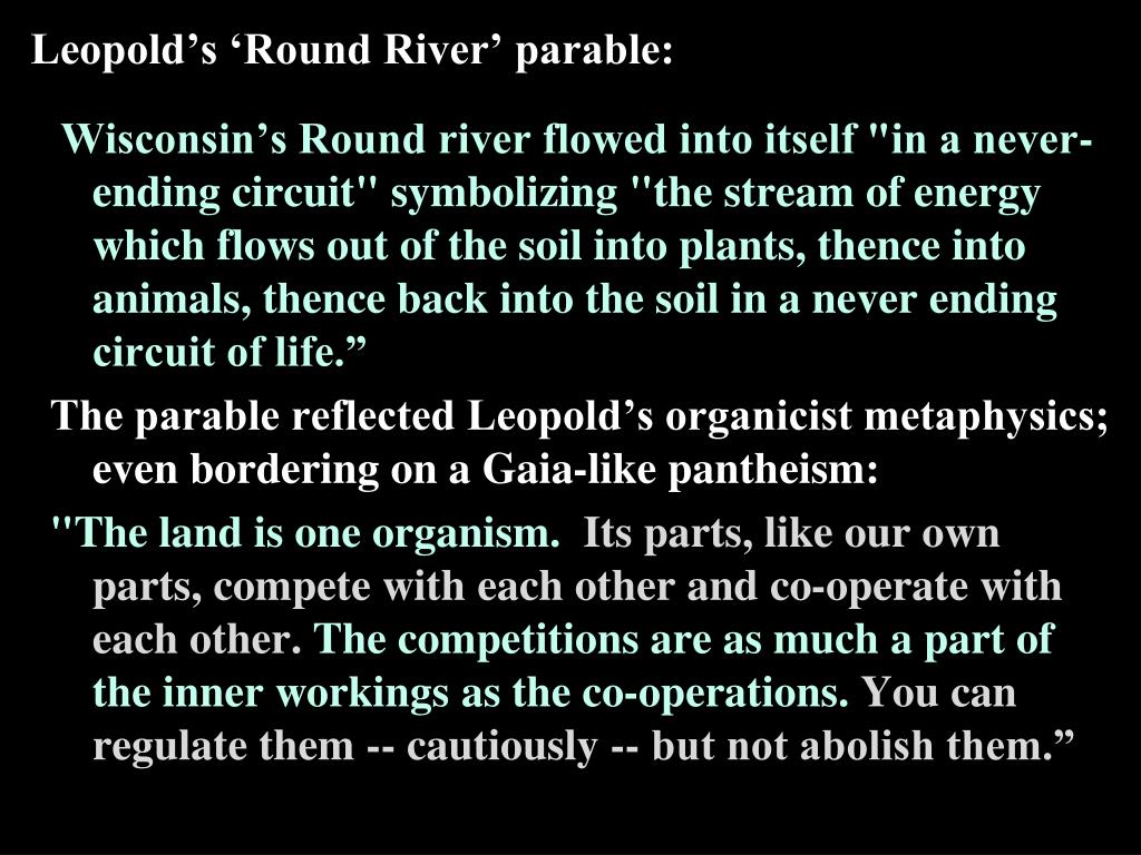 """Wisconsin's Round river flowed into itself """"in a never-ending circuit"""" symbolizing """"the stream of energy which flows out of the soil into plants, thence into animals, thence back into the soil in a never ending circuit of life."""""""