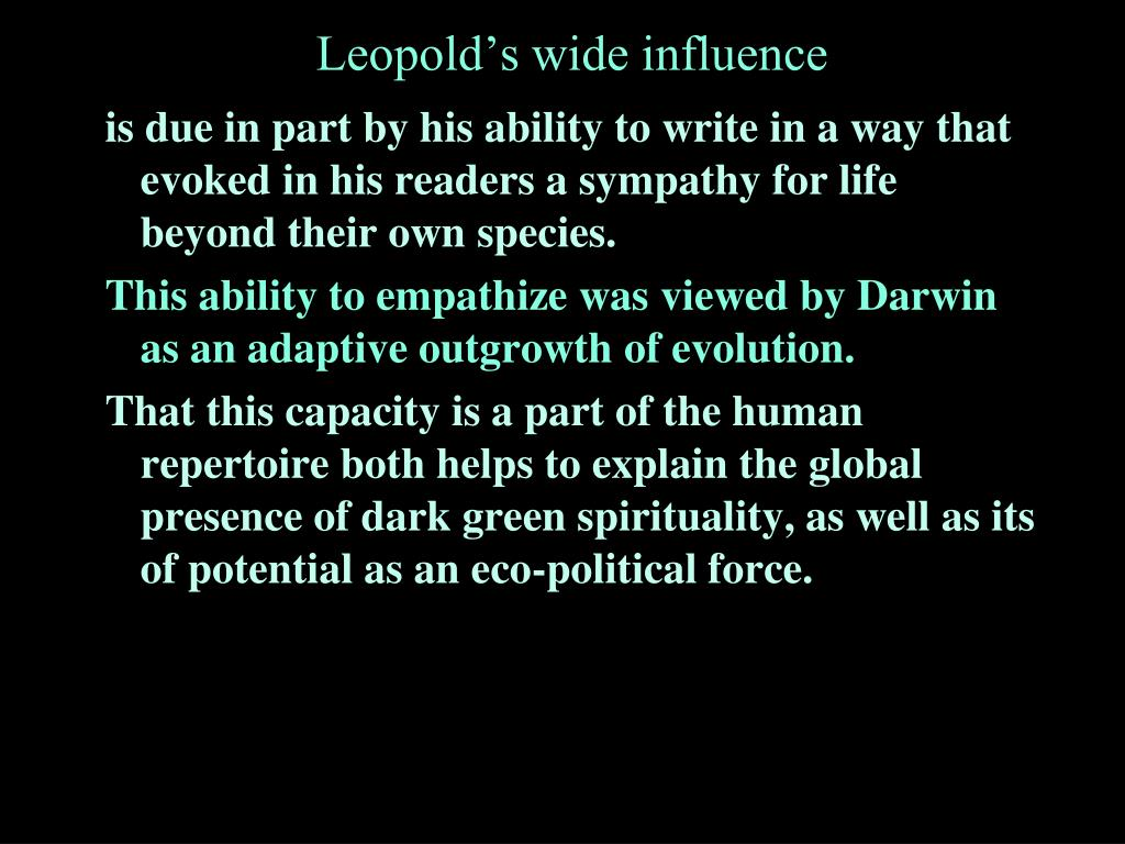 is due in part by his ability to write in a way that evoked in his readers a sympathy for life beyond their own species.