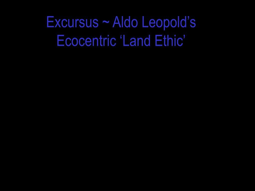 Excursus ~ Aldo Leopold's