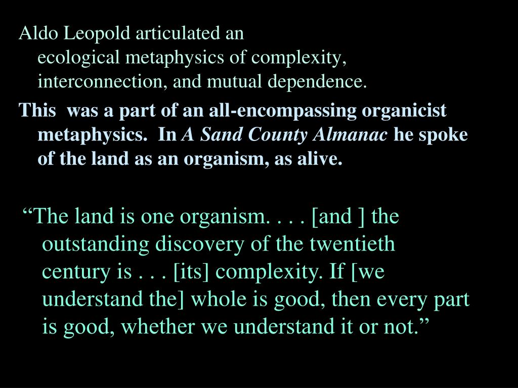 Aldo Leopold articulated an
