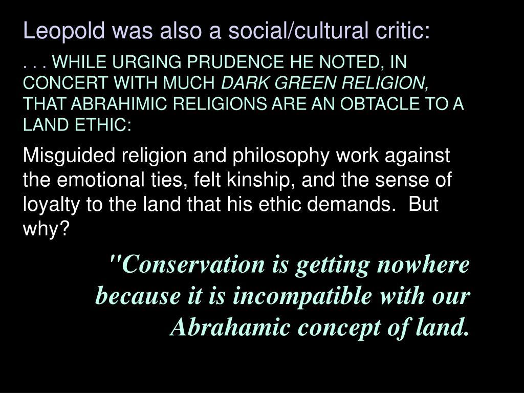 Leopold was also a social/cultural critic: