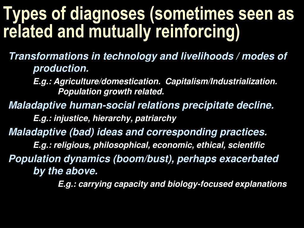Types of diagnoses (sometimes seen as related and mutually reinforcing)