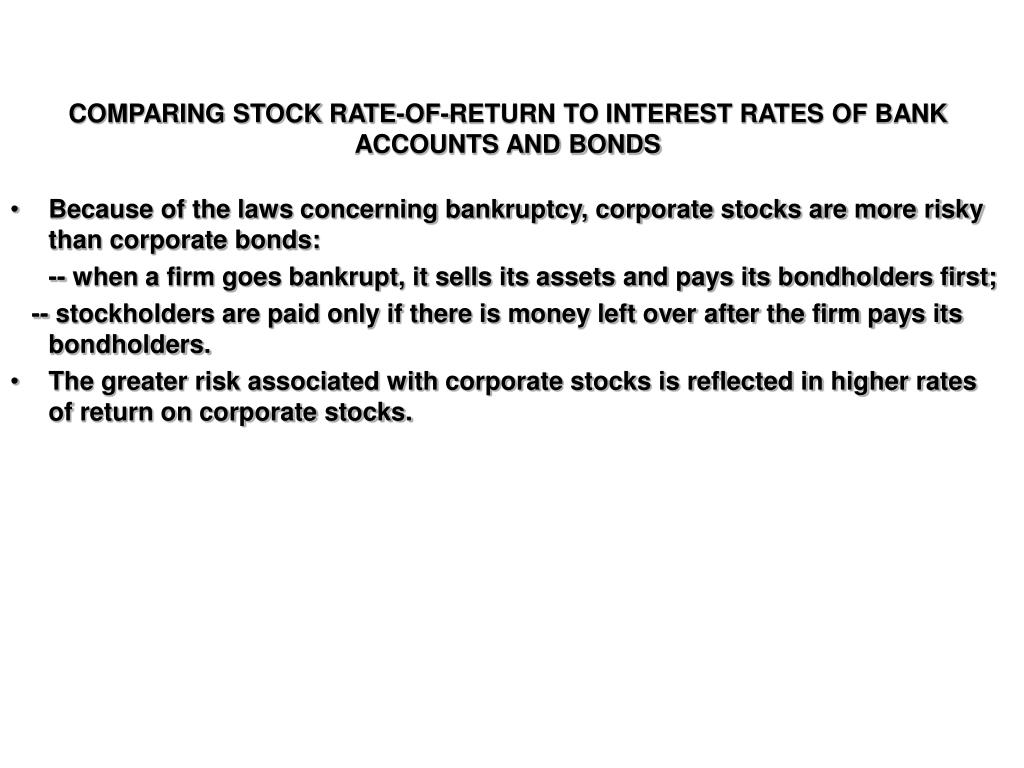 COMPARING STOCK RATE-OF-RETURN TO INTEREST RATES OF BANK ACCOUNTS AND BONDS
