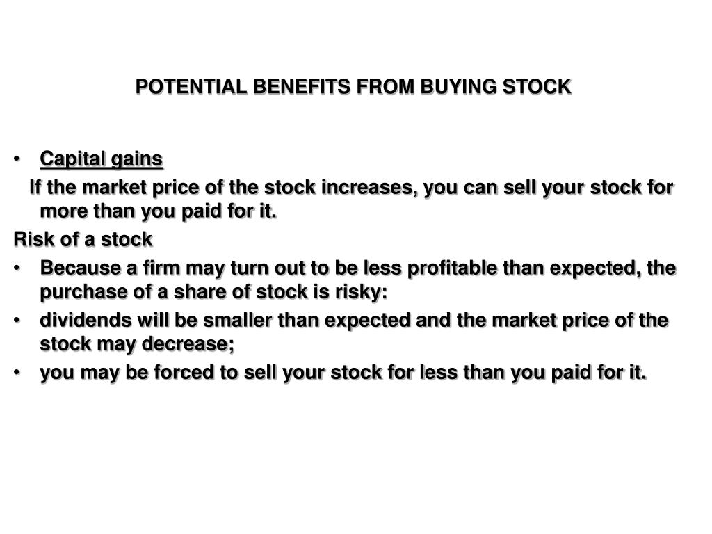 POTENTIAL BENEFITS FROM BUYING STOCK