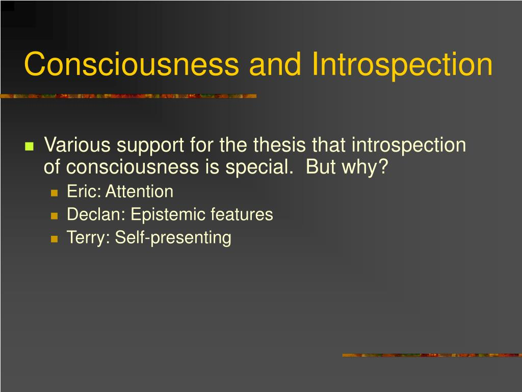 Consciousness and Introspection