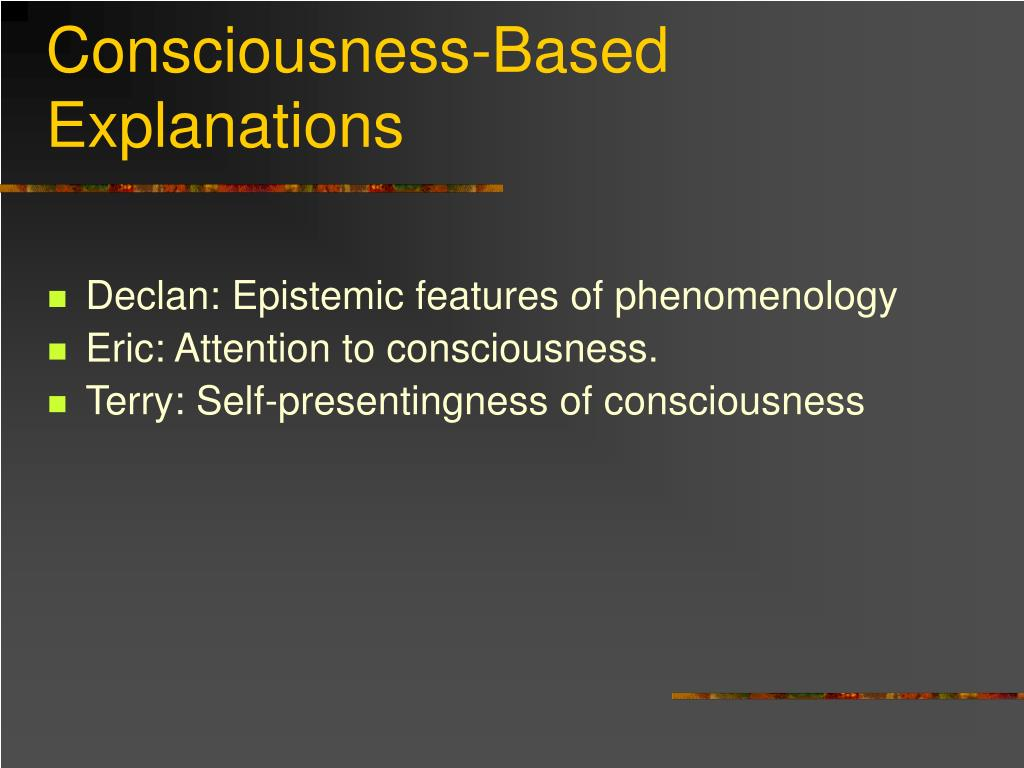 Consciousness-Based Explanations