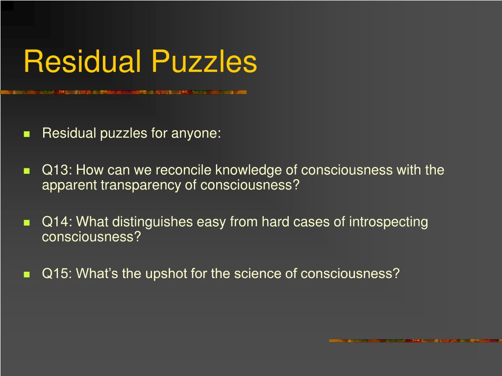 Residual Puzzles
