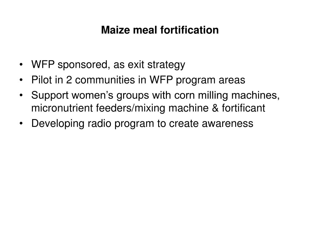 Maize meal fortification