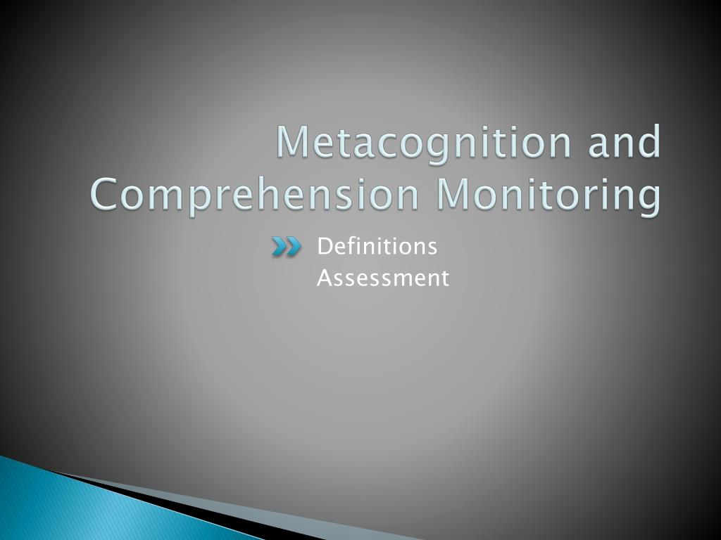 Metacognition and Comprehension Monitoring