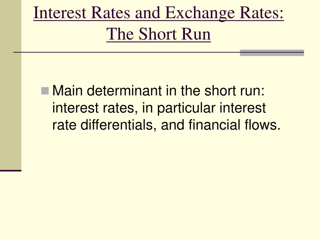 Interest Rates and Exchange Rates:  The Short Run