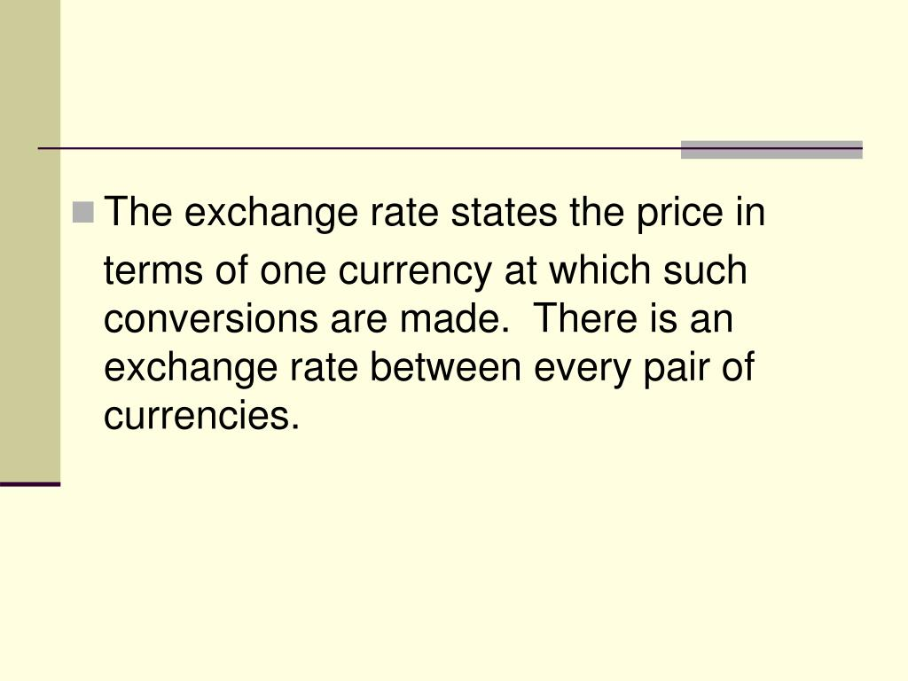 The exchange rate states the price in