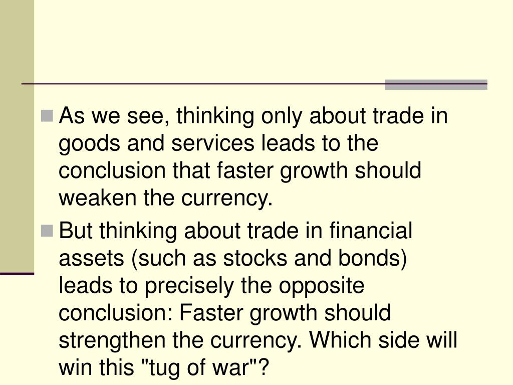 As we see, thinking only about trade in goods and services leads to the conclusion that faster growth should weaken the currency.