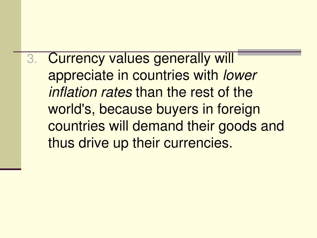 Currency values generally will appreciate in countries with